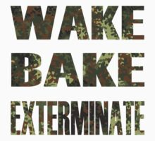 WAKE BAKE EXTERMINATE by bakerandness
