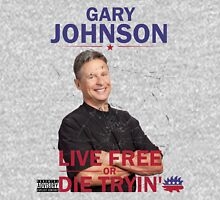 Gary Johnson - Live Free or Die Tryin Unisex T-Shirt