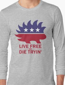 Libertarian - Live Free or Die Tryin Long Sleeve T-Shirt