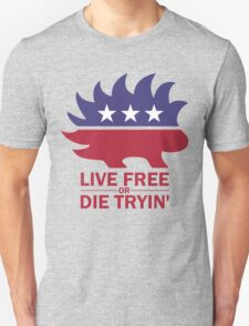 Libertarian - Live Free or Die Tryin Unisex T-Shirt