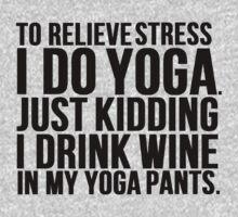 Wine Stress Yoga Pants by Alan Craker