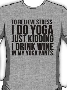 Wine Stress Yoga Pants T-Shirt