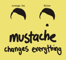 Mustaches Changes Everything One Piece - Short Sleeve