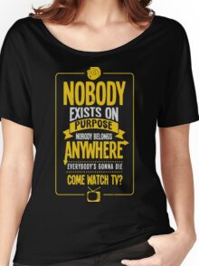 Rick & Morty; Nobody exists on purpose... Women's Relaxed Fit T-Shirt