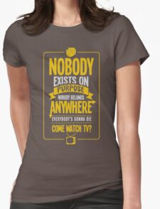 Rick & Morty; Nobody exists on purpose... Womens Fitted T-Shirt
