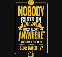 Rick & Morty; Nobody exists on purpose... Unisex T-Shirt