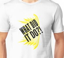 """""""What Did It Do?"""" - Mike Ross Unisex T-Shirt"""