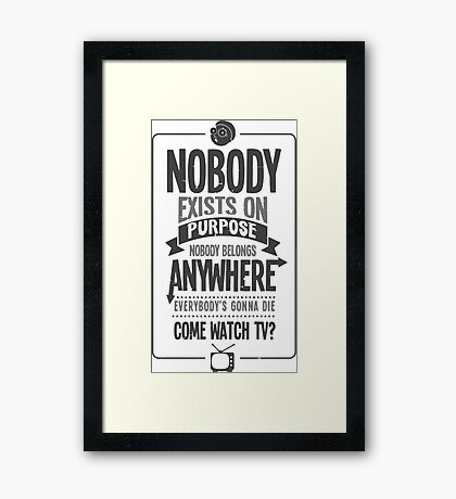 Rick & Morty; Nobody exists on purpose... (White/Light Grey Version) Framed Print