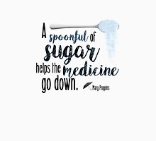 A spoonful of sugar- Mary Poppins Unisex T-Shirt