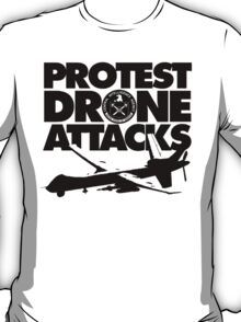 Protest Drone Attacks T-Shirt