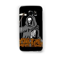 Your time has come! Samsung Galaxy Case/Skin