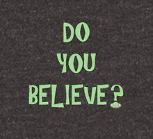 Do You Believe? Unisex T-Shirt