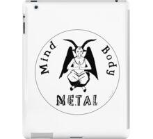 Mind Body Metal  iPad Case/Skin