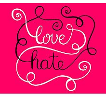 Love Hate Photographic Print