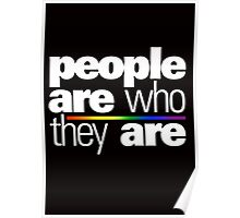 PEOPLE ARE WHO THEY ARE Poster