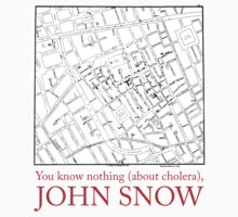"""You know nothing (about cholera), John Snow"" T-Shirt"