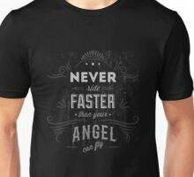 Never ride faster than... Unisex T-Shirt