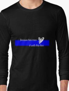LEO Wife Thin Blue Line - Because he's mine I walk this line Long Sleeve T-Shirt