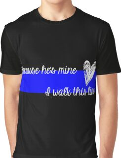 LEO Wife Thin Blue Line - Because he's mine I walk this line Graphic T-Shirt