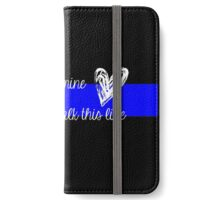 LEO Wife Thin Blue Line - Because he's mine I walk this line iPhone Wallet/Case/Skin