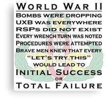 World War II EOD - Initial Success or Total Failure Canvas Print