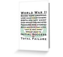 World War II EOD - Initial Success or Total Failure Greeting Card