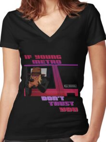 if young metro don't trust you Women's Fitted V-Neck T-Shirt