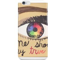 Let Me Show You My True Colors iPhone Case/Skin