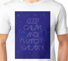Keep calm and watch galaxy Unisex T-Shirt