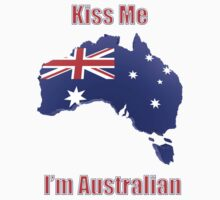 Kiss Me I'm Australian by Ryan Mallia