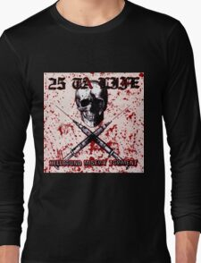 25 ta life hellbound misery torment Long Sleeve T-Shirt