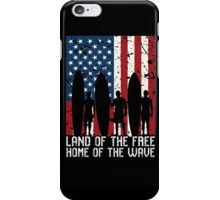 Land Of The Free Home Of The Wave, Surfer Quote National Surf Day iPhone Case/Skin