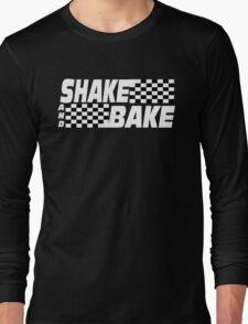 Shake And Bake - Talladega Nights Long Sleeve T-Shirt