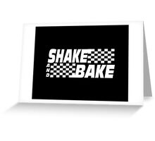 Shake And Bake - Talladega Nights Greeting Card