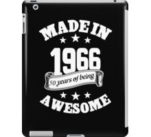 Made In 1966 50 Years Of Being Awesome, Birthday Gift T-Shirt iPad Case/Skin