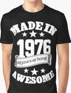 Made In 1976 40 Years Of Being Awesome, Birthday Gift T-Shirt Graphic T-Shirt