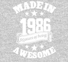 Made In 1986 30 Years Of Being Awesome, Birthday Gift T-Shirt Unisex T-Shirt