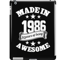 Made In 1986 30 Years Of Being Awesome, Birthday Gift T-Shirt iPad Case/Skin