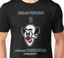 Clowns Even SMELL Funny Unisex T-Shirt