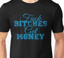 Fuck Bitches Unisex T-Shirt