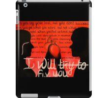 I Will Fix You iPad Case/Skin