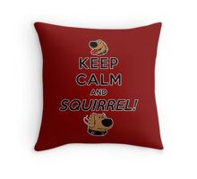 Keep Calm and SQUIRREL Throw Pillow