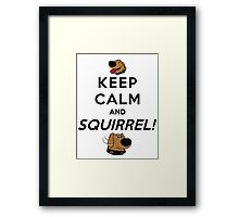 Keep Calm and SQUIRREL Framed Print