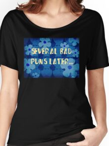 Several bad puns later... Women's Relaxed Fit T-Shirt