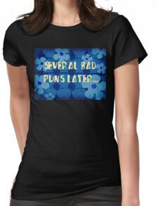 Several bad puns later... Womens Fitted T-Shirt