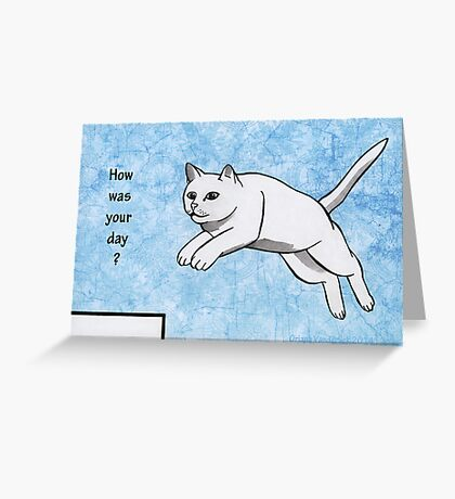 How was your day? Greeting Card