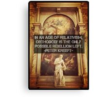 Orthodoxy is the only Rebellion left  Canvas Print
