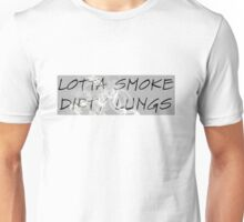 LOTTA SMOKE, DIRTY LUNGS Unisex T-Shirt