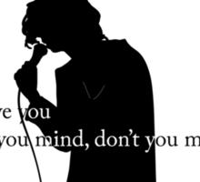 // Don't You Mind // Sticker