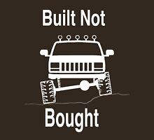 jeep Built not bought  Unisex T-Shirt